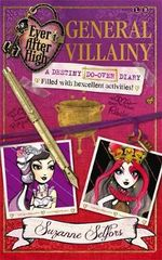 General Villainy (A Destiny Do-Over Diary) : Ever After High Series : Book 1 - Suzanne Selfors