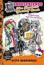 Ghoulfriends the Ghoul-it-Yourself Book - Gitty Daneshvari