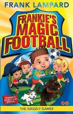 The Grizzly Games : Frankie's Magic Football - Frank Lampard