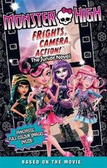 Frights, Camera, Action! : The Junior Novel : Monster High Series : Book 2 - Perdita Finn