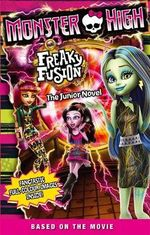 Freaky Fusion : The Junior Novel : Monster High Series : Book 3 - Perdita Finn