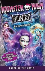 Haunted : The Junior Novel : Monster High Series : Book 1 - Perdita Finn