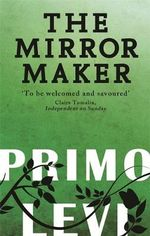 The Mirror Maker - Primo Levi
