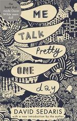 Me Talk Pretty One Day : Abacus 40th Anniversary   - David Sedaris