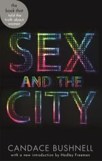 Sex and the City : Abacus 40th Anniversary Edition - Candace Bushnell