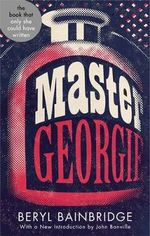Master Georgie : Abacus 40th Anniversary Edition - Beryl Bainbridge