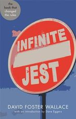 Infinite Jest : An Unfinished Novel - David Foster Wallace
