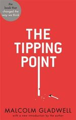 The Tipping Point : Abacus 40th Anniversary Edition - Malcolm Gladwell
