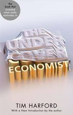 The Undercover Economist : The Rational Economics of an Irrational World - Tim Harford