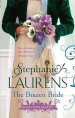 The Brazen Bride : Black Cobra Quartet - Stephanie Laurens