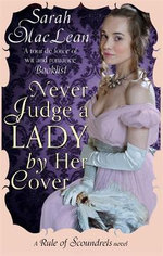 Never Judge a Lady by Her Cover : Rule of Scoundrels : Book 4 - Sarah MacLean