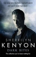 Dark Bites : Dark-Hunter World - Sherrilyn Kenyon