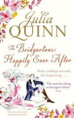 The Bridgertons : Happily Ever After : Bridgerton Family Series : Book 9 - Julia Quinn