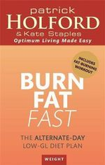 Burn Fat Fast : The Alternate-Day Low-GL Diet Plan - Patrick Holford