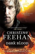 Dark Blood : 'dark' Carpathian - Christine Feehan