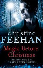 Magic Before Christmas : Drake Sisters - Christine Feehan