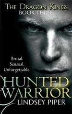 Hunted Warrior : Dragon Kings : Book 3 - Lindsey Piper