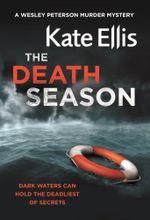 The Death Season : Wesley Peterson Series : Book 19 - Kate Ellis