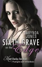Sixth Grave on the Edge : Charley Davidson Series : Book 6 - Darynda Jones