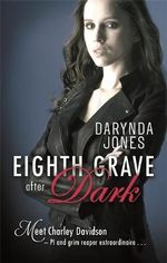 Eighth Grave After Dark : Charley Davidson - Darynda Jones