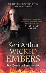 Wicked Embers : The Souls of Fire Series : Book 2 - Keri Arthur