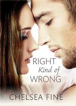 The Right Kind of Wrong - Chelsea Fine