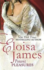 Potent Pleasures : Pleasures Trilogy - Eloisa James