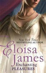 Enchanting Pleasures : Pleasures Trilogy - Eloisa James