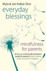 Everyday Blessings : Mindfulness for Parents - Jon Kabat-Zinn
