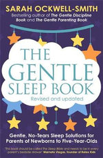 Gentle Sleep Book : For Calm Babies, Toddlers and Pre-Schoolers - Sarah Ockwell-Smith