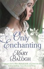 Only Enchanting : Survivors' Club Series : Book 4 - Mary Balogh