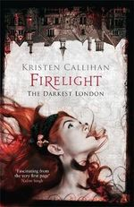 Firelight : The Darkest London Series : Book 2 - Kristen Callihan