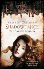 Shadowdance : The Darkest London Series : Book 5 - Kristen Callihan