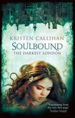 Soulbound : Darkest London - Kristen Callihan