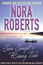 Sea Swept / Rising Tides : Chesapeake Bay : Books 1 & 2 - Nora Roberts