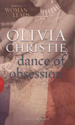 Dance of Obsession : When A Woman Leads - Olivia Christie