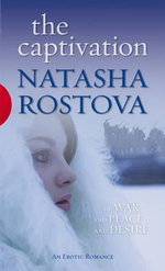 The Captivation : Black Lace Series - Natasha Rostova