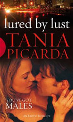 Lured by Lust : An Erotic Romance - Tania Picarda