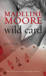 Wild Card : The Winner Takes All... - Madeline Moore