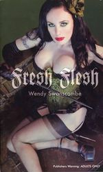 Fresh Flesh : ADULTS ONLY - Wendy Swanscombe