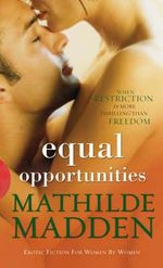 Equal Opportunities : When Restriction Is More Thrilling Than Freedom - Mathilde Madden