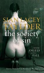 The Society of Sin : Where Angels Go To Fall - Sian Lacey Taylder