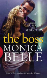 The Boss : There's No Business Like Seduction - Monica Belle