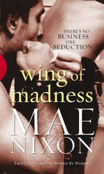 Wing of Madness : Erotic Romance - Mae Nixon