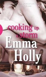 Cooking Up a Storm : Black Lace - Emma Holly