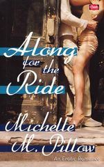 Along for the Ride : An Erotic Romance - Michelle M. Pillow