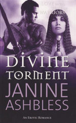 Divine Torment : Love in The Time of Warriors - Janine Ashbless