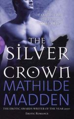 The Silver Crown : She's Tamed Him, But Can He Tame Her? - Mathilde Madden