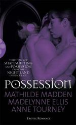 Possession : Three Paranormal Tales of Shape-shifting and Possession from Black Lace - Mathilde Madden