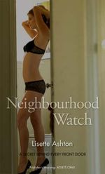 Neighbourhood Watch : A Secret Behind Every Front Door - Lisette Ashton